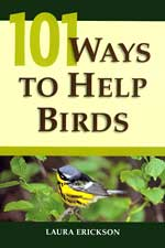 101 Ways to Help Birds by Laura Ericksonm